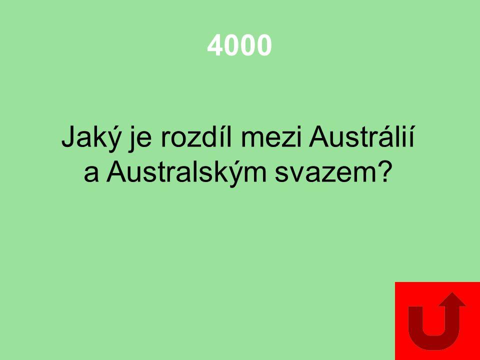4000 Jaký je rozdíl mezi Austrálií a Australským svazem?