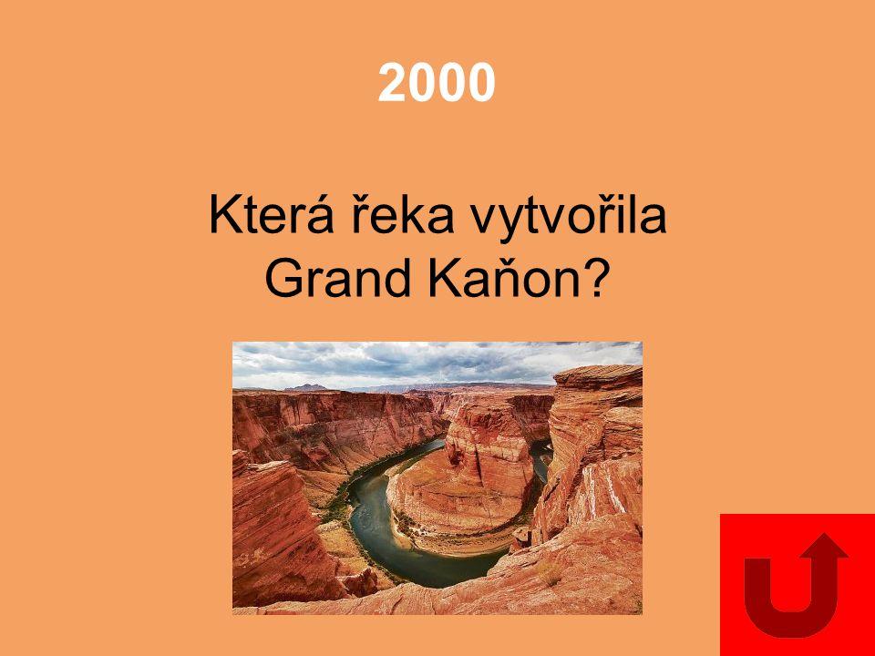 2000 Která řeka vytvořila Grand Kaňon?