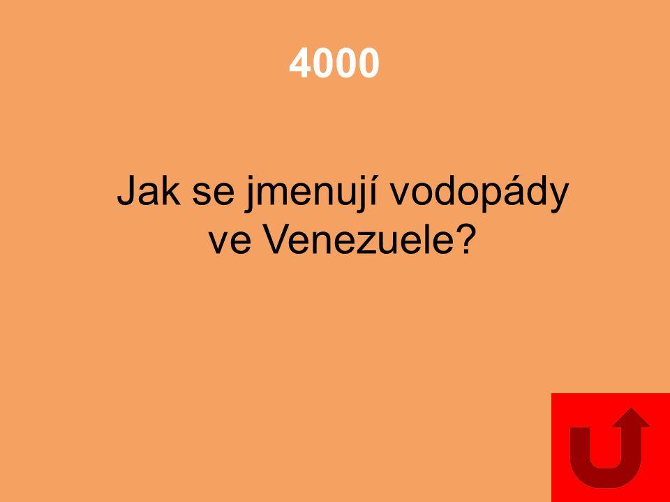 4000 Jak se jmenují vodopády ve Venezuele?