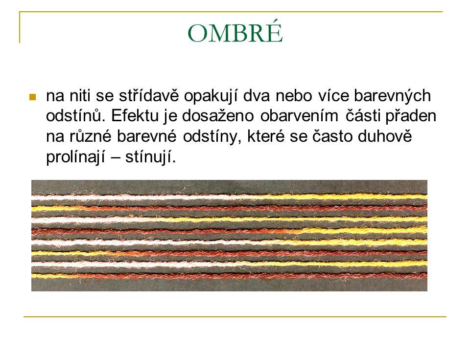 VIGURÉ Efektu se dosáhne spřádáním potištěných česanců. Tato vícebarevná efektní niť (barevně pestrého avšak klidného vzhledu) se používá zejména k vý