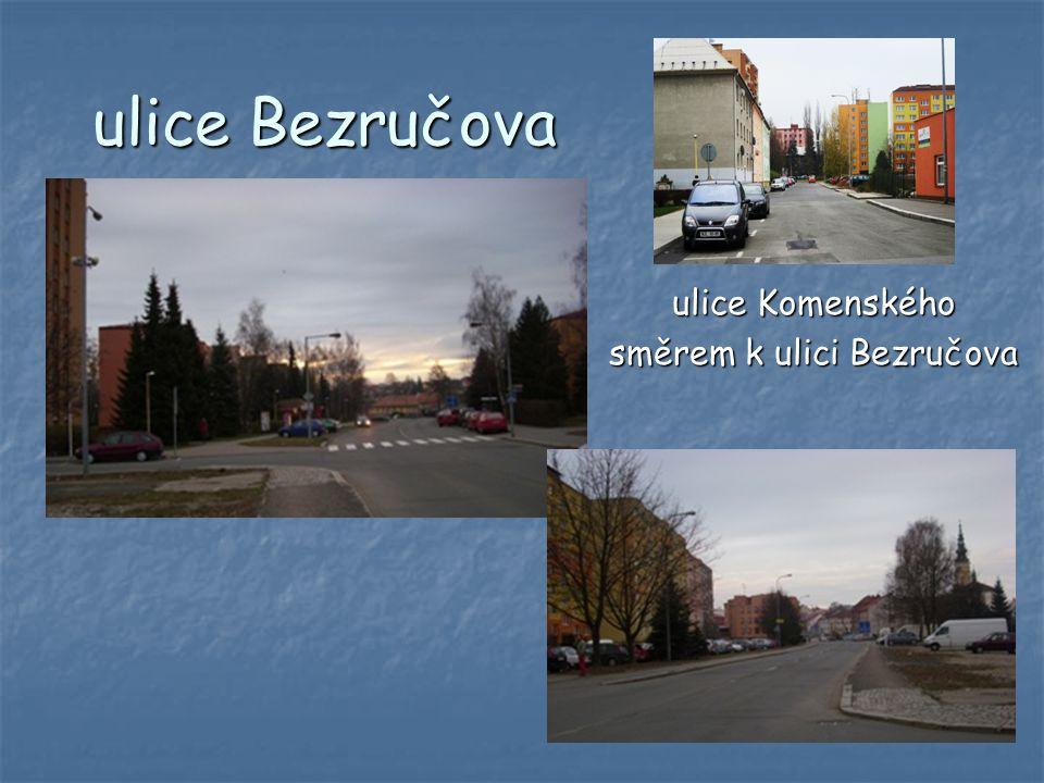 ulice Bezručova ulice Komenského směrem k ulici Bezručova