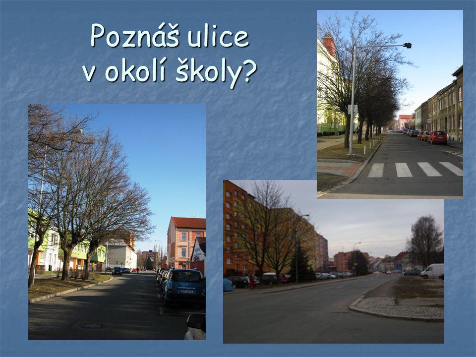 Poznáš ulice v okolí školy?