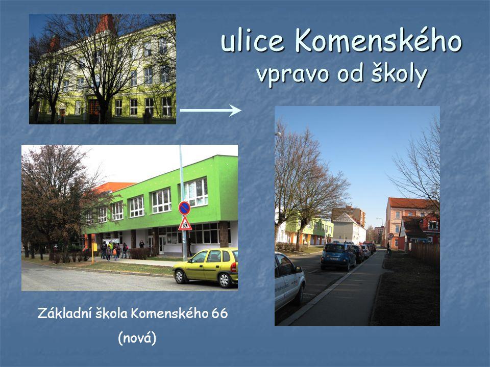 ulice Komenského vpravo od školy Základní škola Komenského 66 (nová)