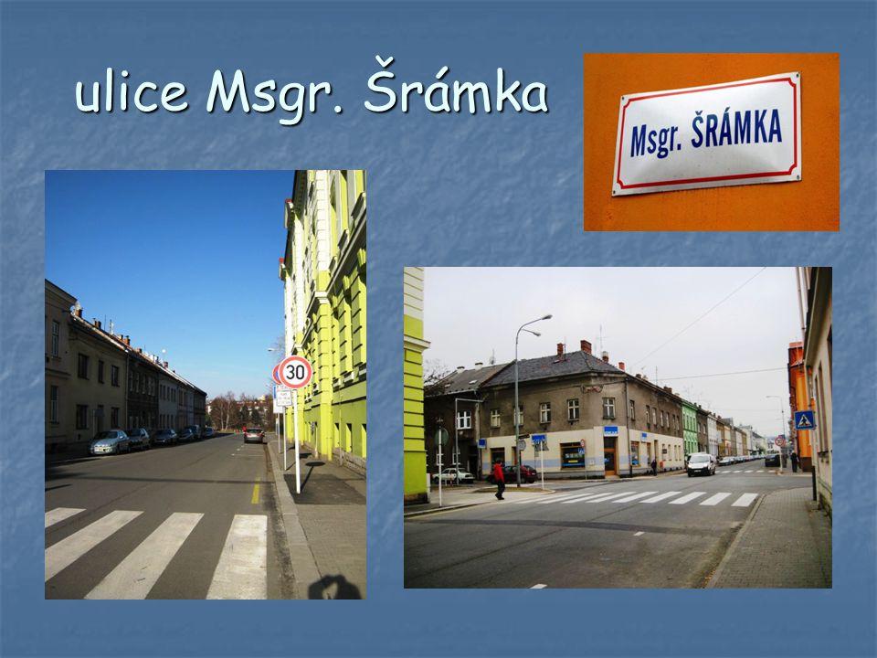 ulice Msgr. Šrámka