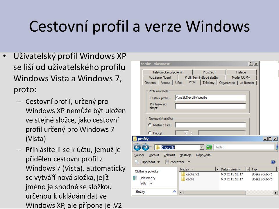 Cestovní profil a verze Windows Uživatelský profil Windows XP se liší od uživatelského profilu Windows Vista a Windows 7, proto: – Cestovní profil, ur