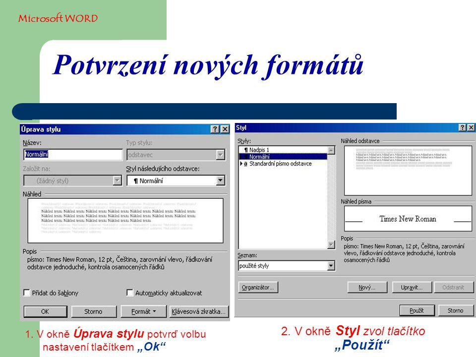 """Potvrzení nových formátů 1. V okně Úprava stylu potvrď volbu nastavení tlačítkem """"Ok 2."""