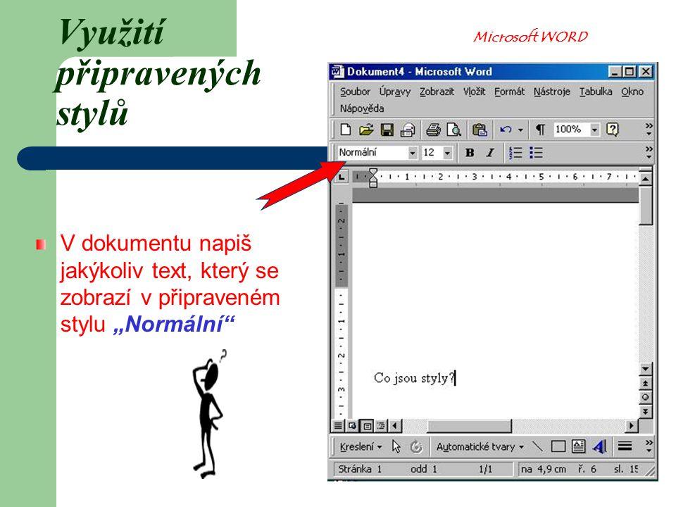 """Využití připravených stylů V dokumentu napiš jakýkoliv text, který se zobrazí v připraveném stylu """"Normální Microsoft WORD"""
