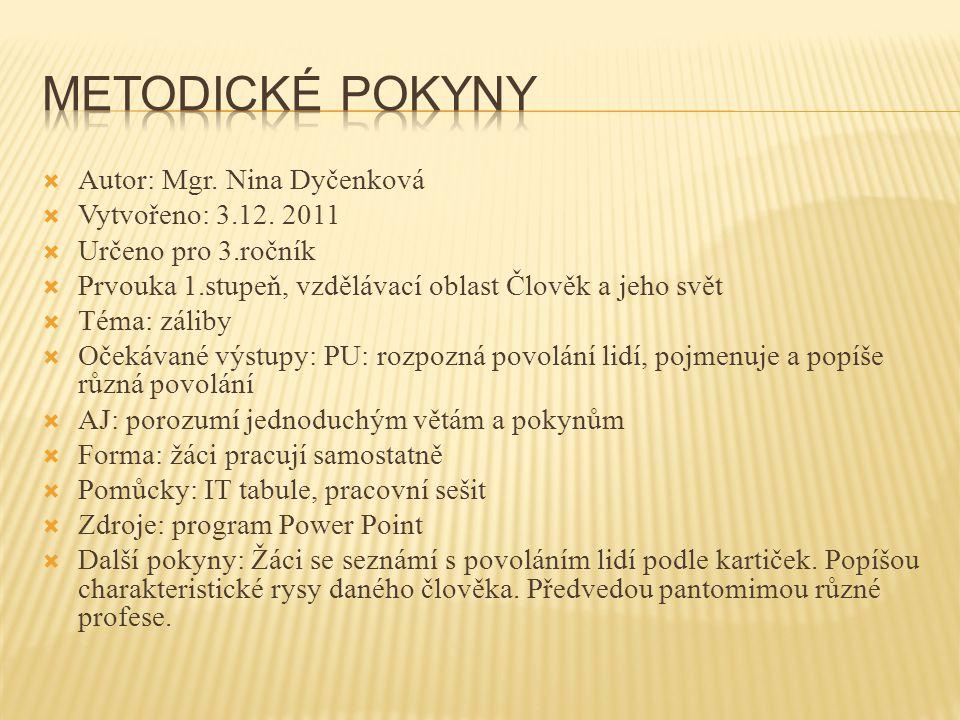  Autor: Mgr. Nina Dyčenková  Vytvořeno: 3.12.