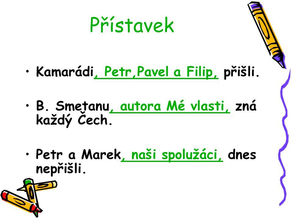 Přístavek Kamarádi, Petr,Pavel a Filip, přišli. B.