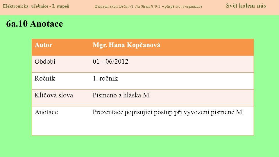 AutorMgr.Hana Kopčanová Období01 - 06/2012 Ročník1.