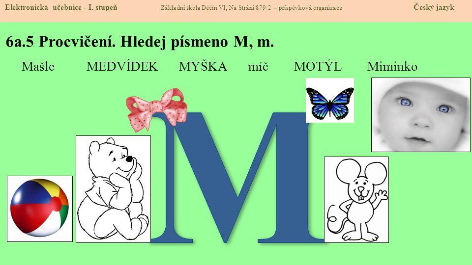 6a.5 Procvičení.Hledej písmeno M, m. Elektronická učebnice - I.