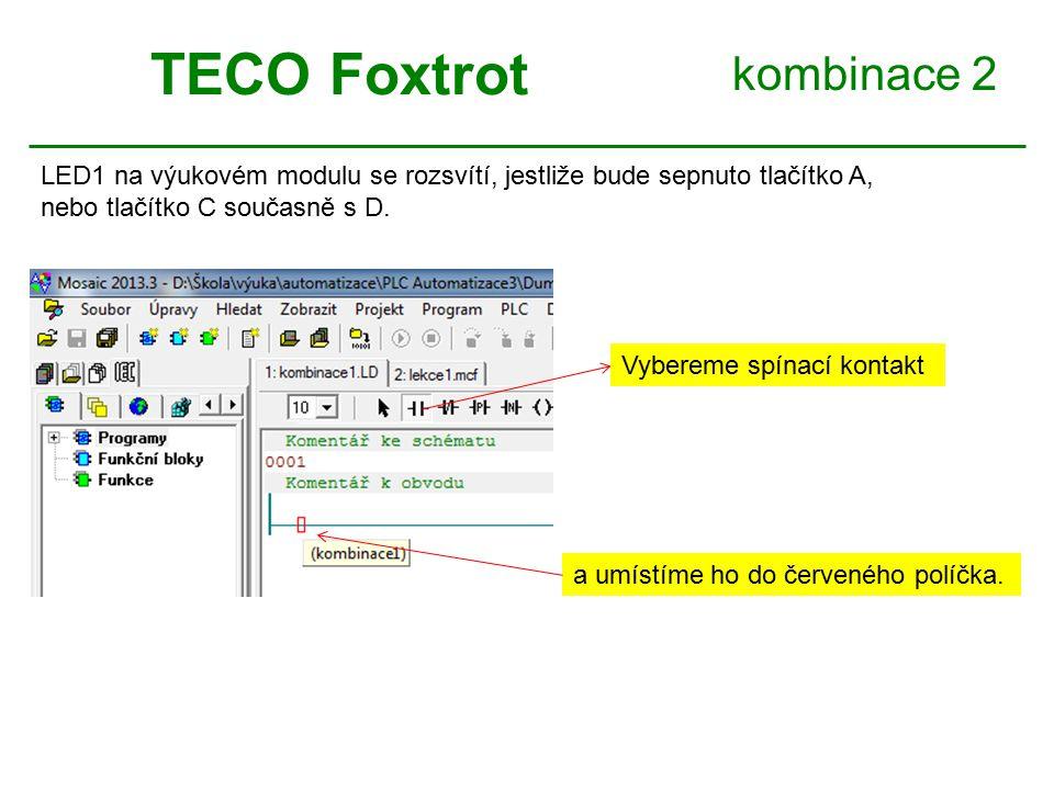 kombinace 2 TECO Foxtrot LED1 na výukovém modulu se rozsvítí, jestliže bude sepnuto tlačítko A, nebo tlačítko C současně s D.
