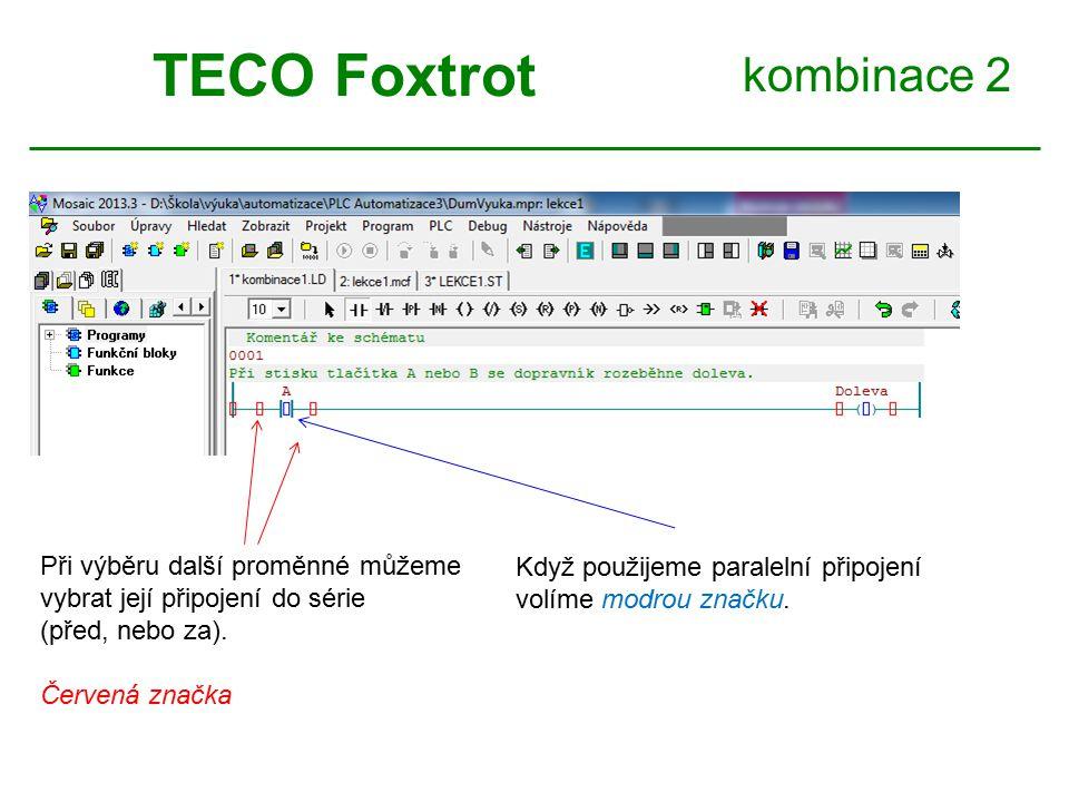 kombinace 2 TECO Foxtrot Při výběru další proměnné můžeme vybrat její připojení do série (před, nebo za).