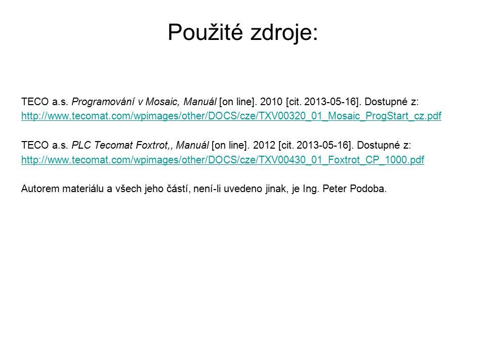 Použité zdroje: TECO a.s. Programování v Mosaic, Manuál [on line].