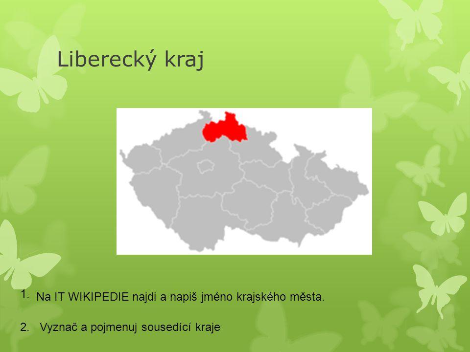 3.Kolik má Liberecký kraj okresů. 4. V kterém okrese leží tvoje obec.