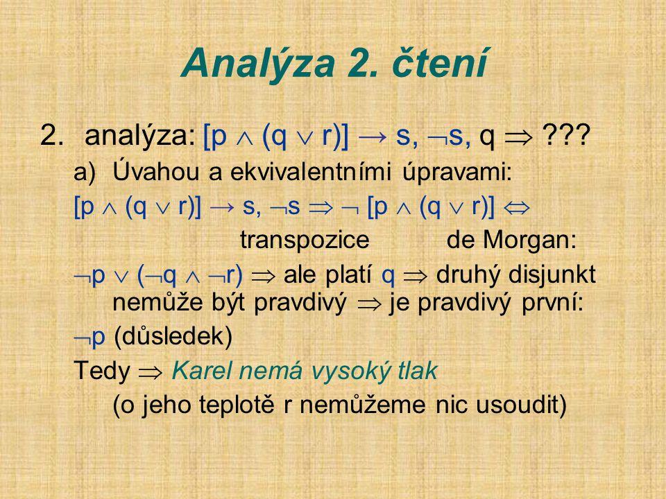 Analýza 1.čtení 1.analýza: [(p  q)  r] → s,  s, q  ??.