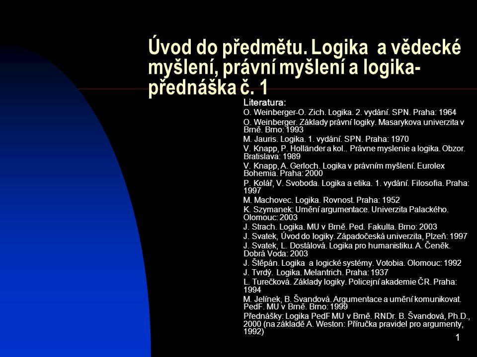 1 Úvod do předmětu.Logika a vědecké myšlení, právní myšlení a logika- přednáška č.