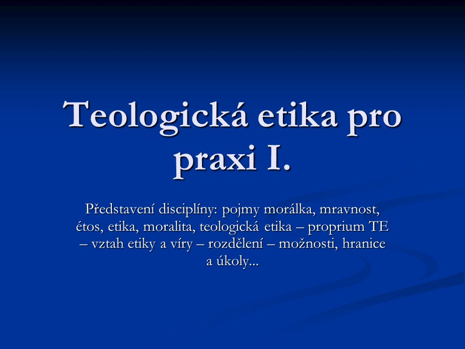 Teologická etika pro praxi I.