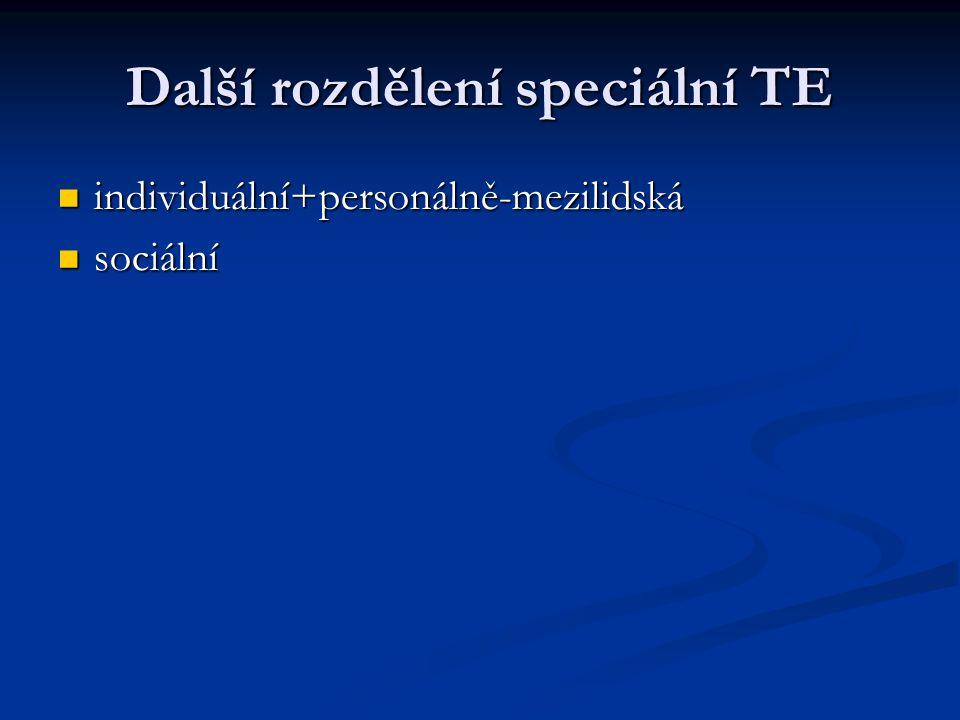 Další rozdělení speciální TE individuální+personálně-mezilidská individuální+personálně-mezilidská sociální sociální