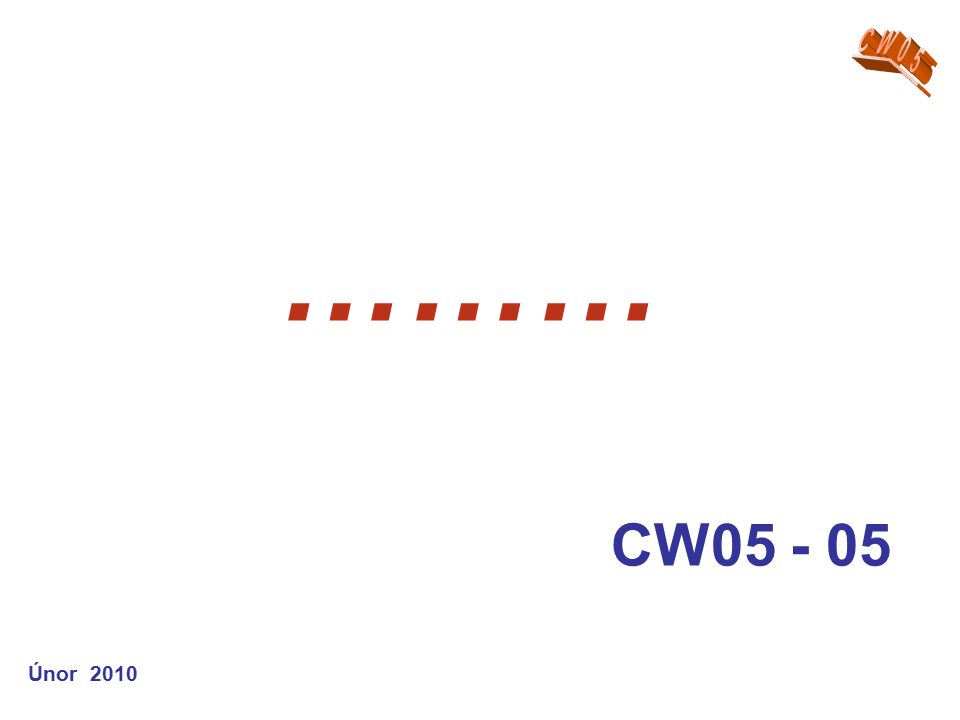 Únor 2010 ……… CW05 - 05