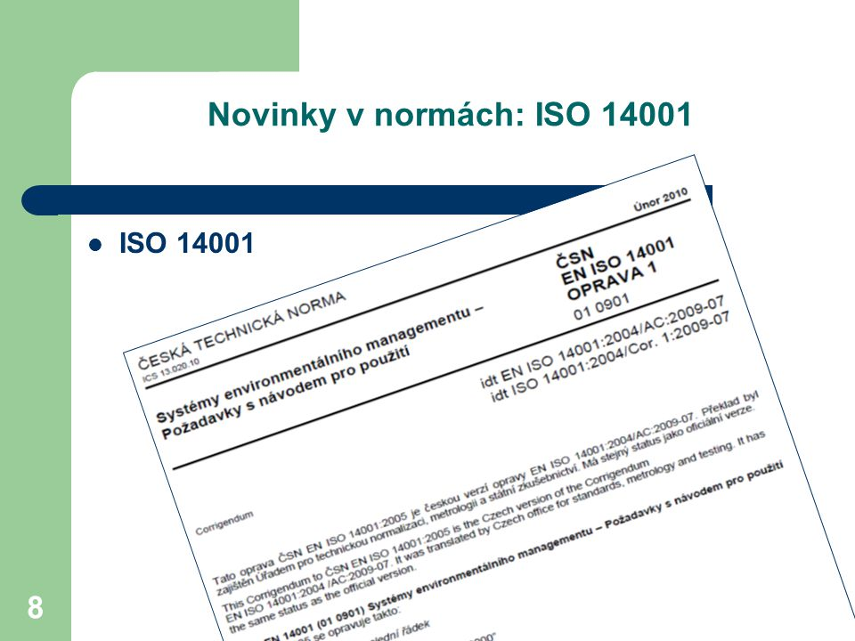 8 Novinky v normách: ISO 14001 ISO 14001
