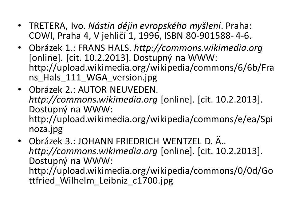 TRETERA, Ivo. Nástin dějin evropského myšlení. Praha: COWI, Praha 4, V jehličí 1, 1996, ISBN 80-901588- 4-6. Obrázek 1.: FRANS HALS. http://commons.wi