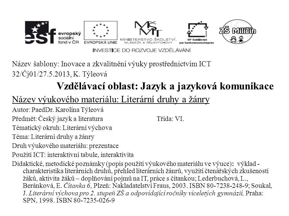 Název šablony: Inovace a zkvalitnění výuky prostřednictvím ICT 32/Čj01/27.5.2013, K.