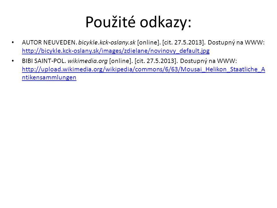 Použité odkazy: AUTOR NEUVEDEN.bicykle.kck-oslany.sk [online].