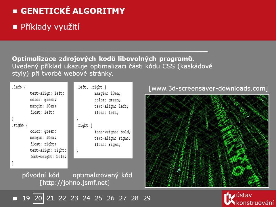 Optimalizace zdrojových kodů libovolných programů. Uvedený příklad ukazuje optimalizaci části kódu CSS (kaskádové styly) při tvorbě webové stránky. Př
