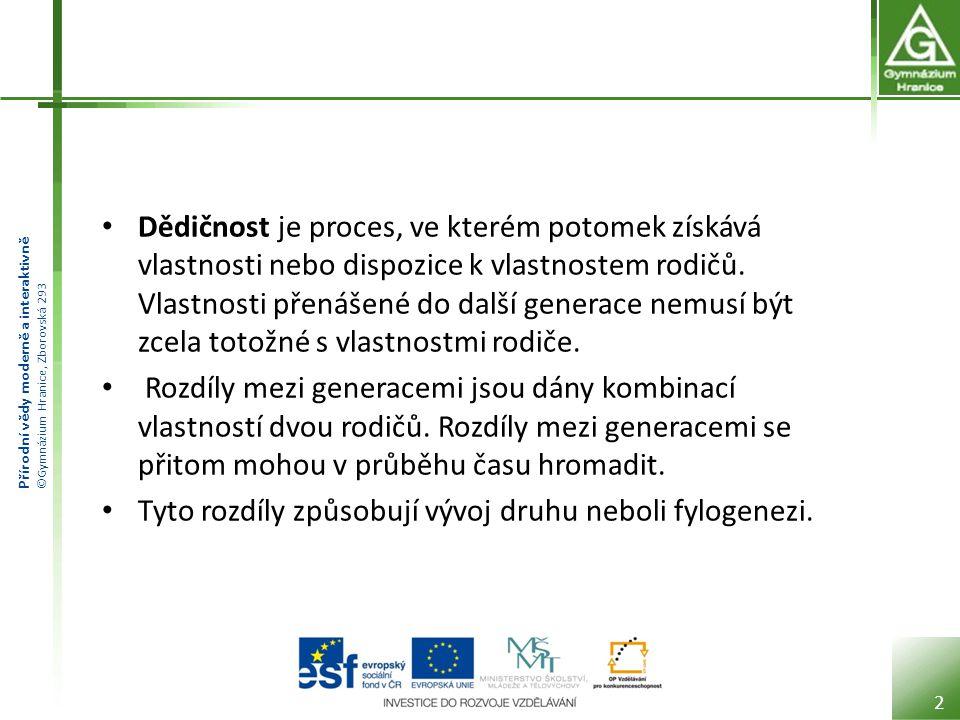 Přírodní vědy moderně a interaktivně ©Gymnázium Hranice, Zborovská 293 Gregor Johann Mendel 13