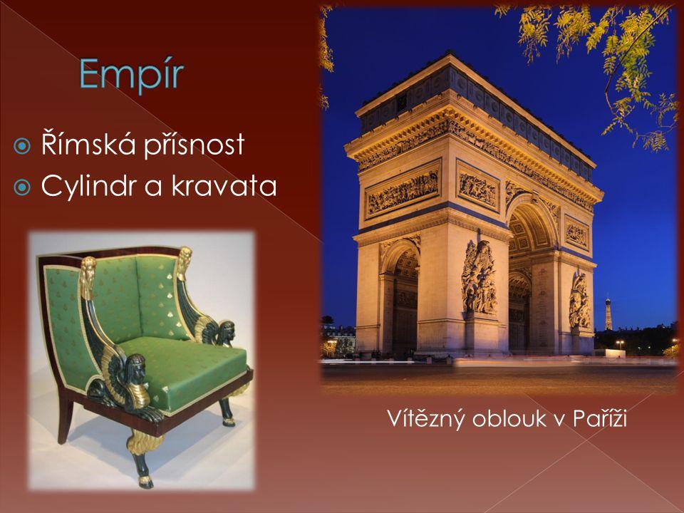  Římská přísnost  Cylindr a kravata Vítězný oblouk v Paříži