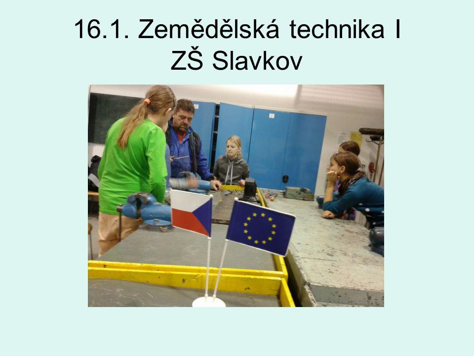 16.1. Zemědělská technika I ZŠ Slavkov
