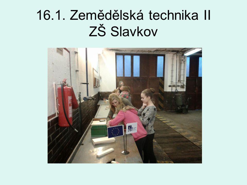 16.1. Zemědělská technika II ZŠ Slavkov