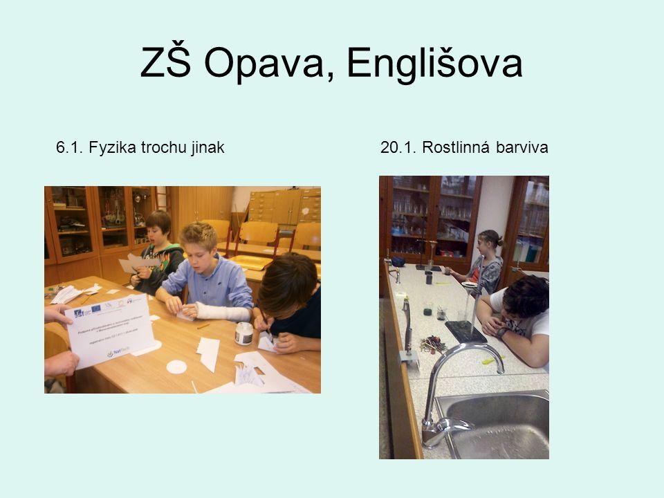 ZŠ Opava, Englišova 20.1. Rostlinná barviva6.1. Fyzika trochu jinak