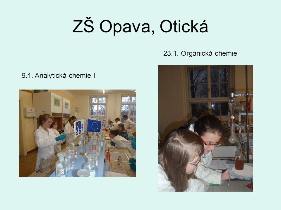 ZŠ Opava, Otická 9.1. Analytická chemie I 23.1. Organická chemie