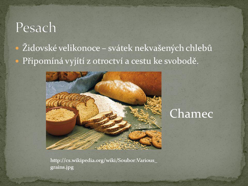 Židovské velikonoce – svátek nekvašených chlebů Připomíná vyjítí z otroctví a cestu ke svobodě. http://cs.wikipedia.org/wiki/Soubor:Various_ grains.jp