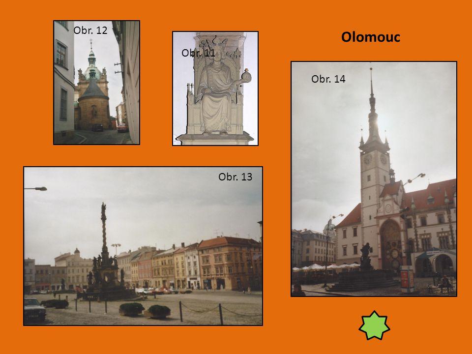 Olomouc Obr. 11 Obr. 12 Obr. 13 Obr. 14