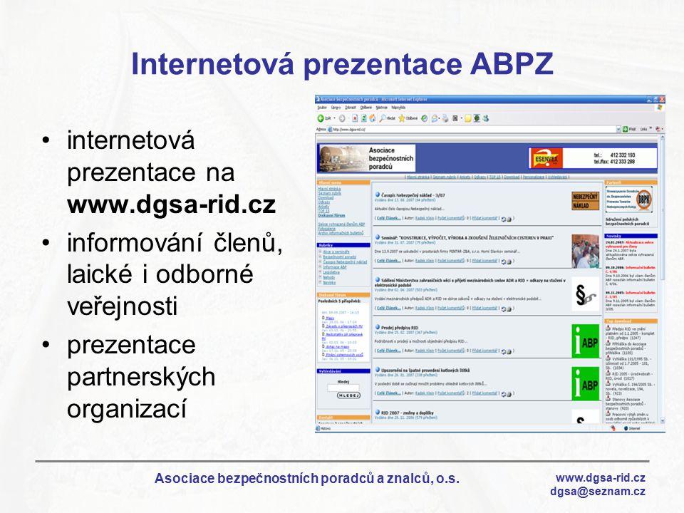 www.dgsa-rid.cz dgsa@seznam.cz Asociace bezpečnostních poradců a znalců, o.s. Internetová prezentace ABPZ internetová prezentace na www.dgsa-rid.cz in