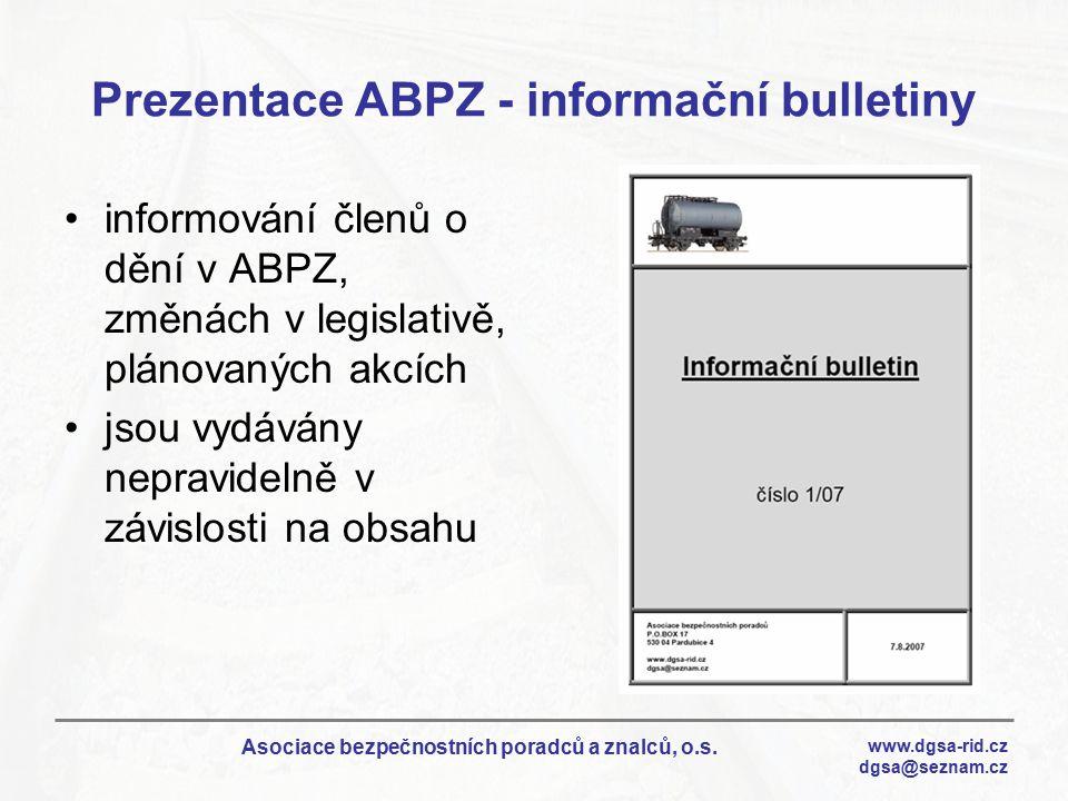 www.dgsa-rid.cz dgsa@seznam.cz Asociace bezpečnostních poradců a znalců, o.s. Prezentace ABPZ - informační bulletiny informování členů o dění v ABPZ,