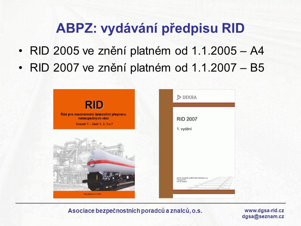 www.dgsa-rid.cz dgsa@seznam.cz Asociace bezpečnostních poradců a znalců, o.s. ABPZ: vydávání předpisu RID RID 2005 ve znění platném od 1.1.2005 – A4 R