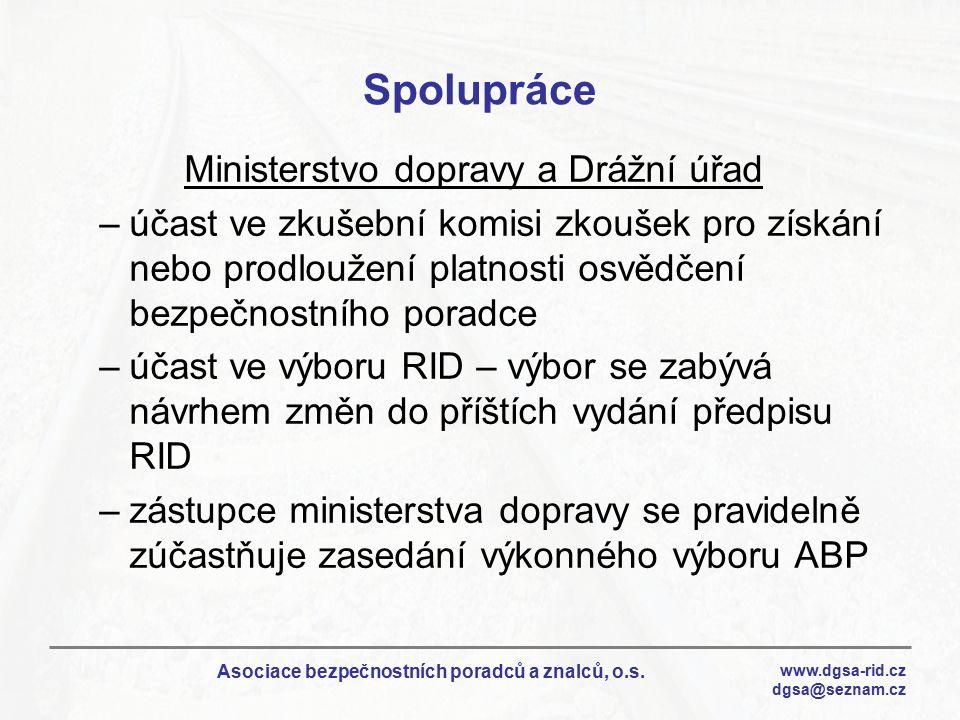 www.dgsa-rid.cz dgsa@seznam.cz Asociace bezpečnostních poradců a znalců, o.s. Spolupráce Ministerstvo dopravy a Drážní úřad –účast ve zkušební komisi
