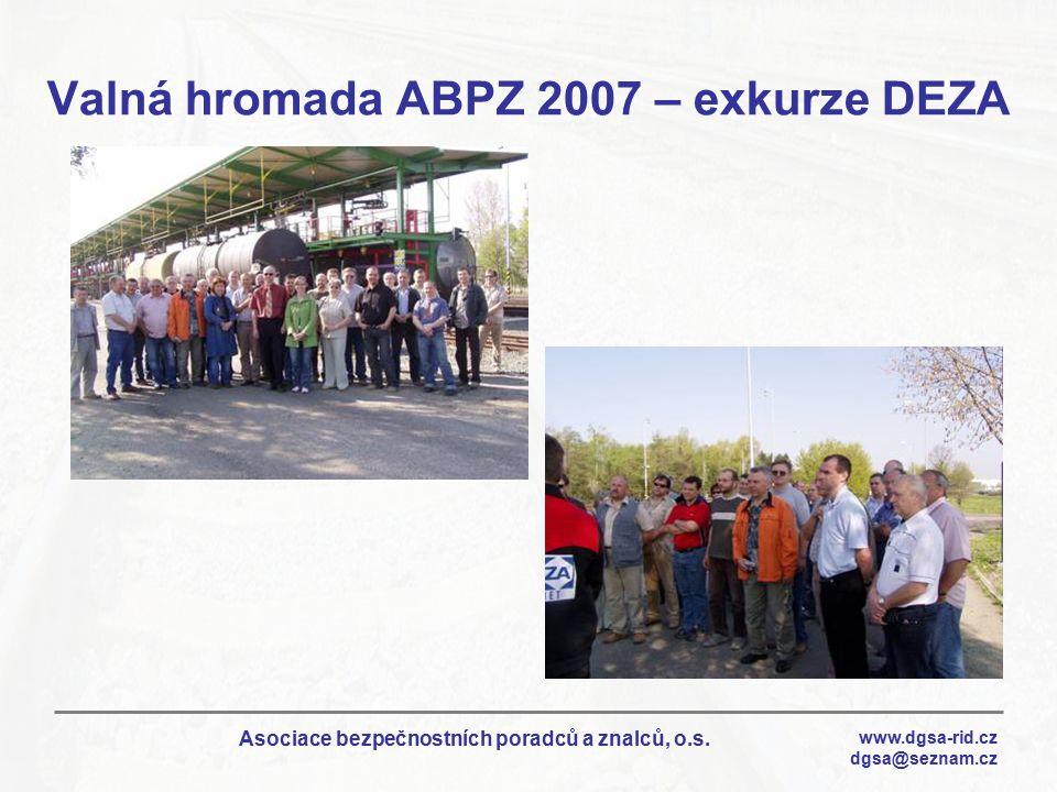 www.dgsa-rid.cz dgsa@seznam.cz Asociace bezpečnostních poradců a znalců, o.s. Valná hromada ABPZ 2007 – exkurze DEZA