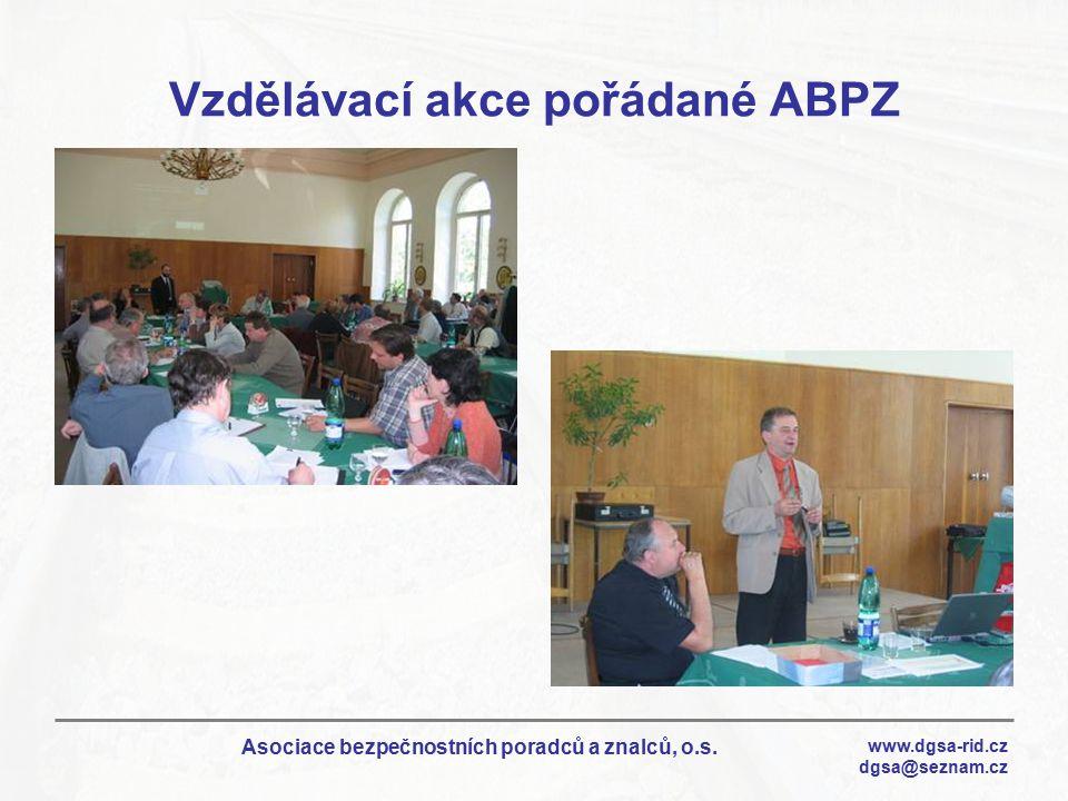 www.dgsa-rid.cz dgsa@seznam.cz Asociace bezpečnostních poradců a znalců, o.s. Vzdělávací akce pořádané ABPZ