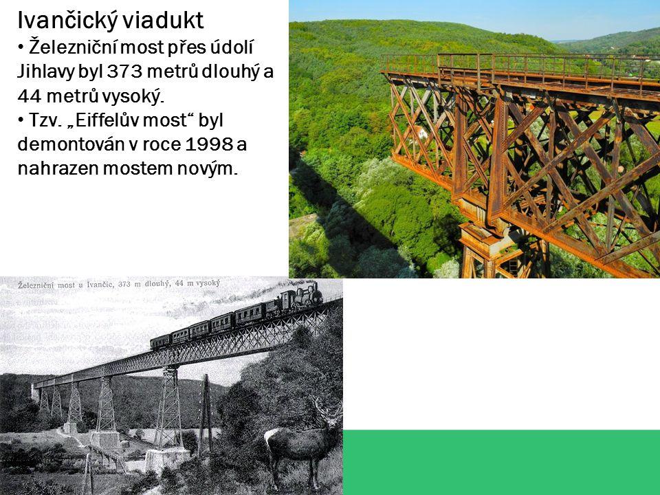 """Ivančický viadukt Železniční most přes údolí Jihlavy byl 373 metrů dlouhý a 44 metrů vysoký. Tzv. """"Eiffelův most"""" byl demontován v roce 1998 a nahraze"""