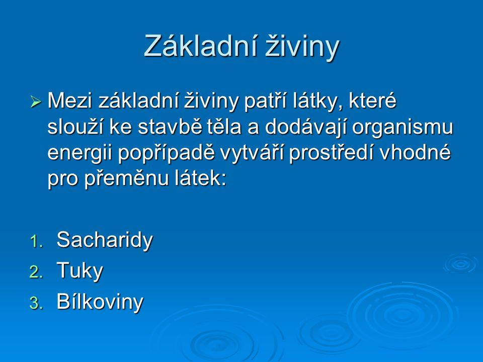 Sacharidy  V lidském těle slouží jako 1.Zdroj a krátkodobá zásoba energie 2.