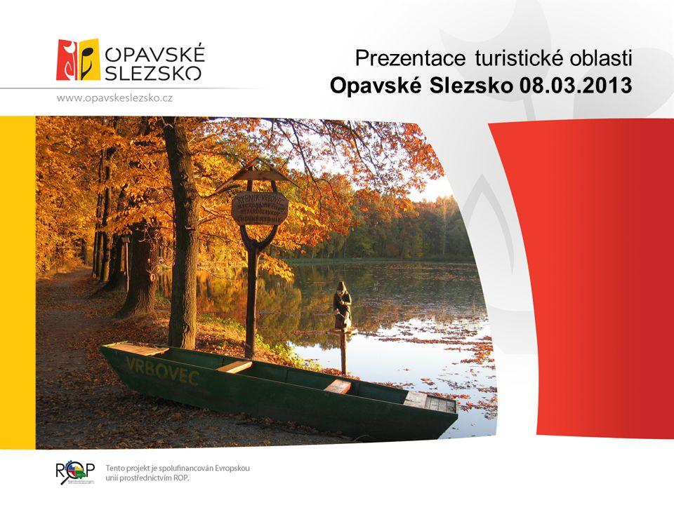 Prezentace turistické oblasti Opavské Slezsko 08.03.2013