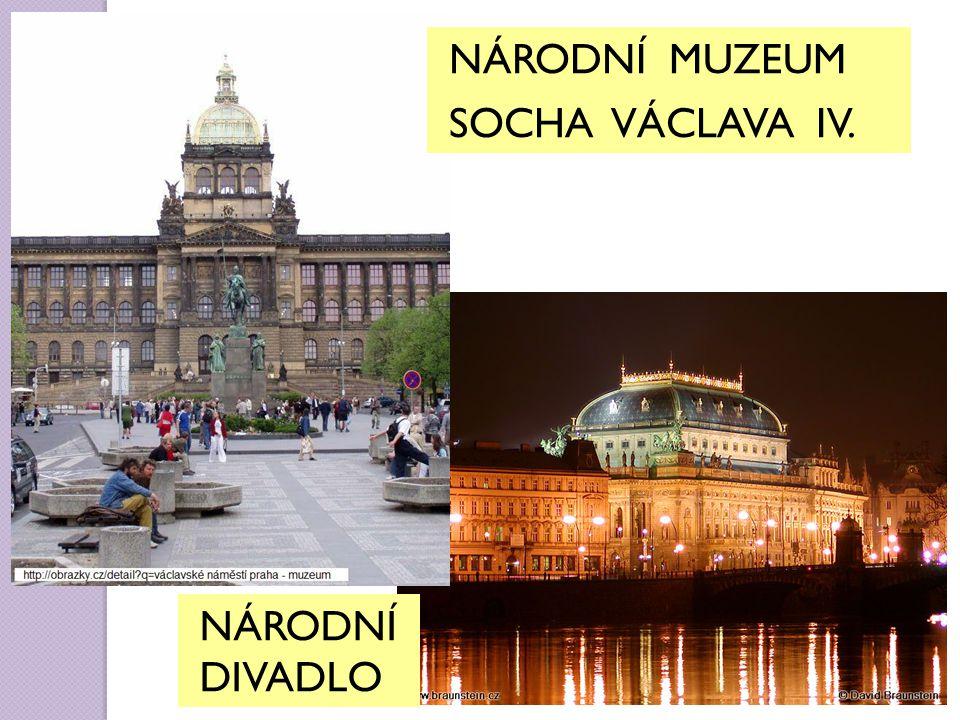 NÁRODNÍ MUZEUM SOCHA VÁCLAVA IV. NÁRODNÍ DIVADLO