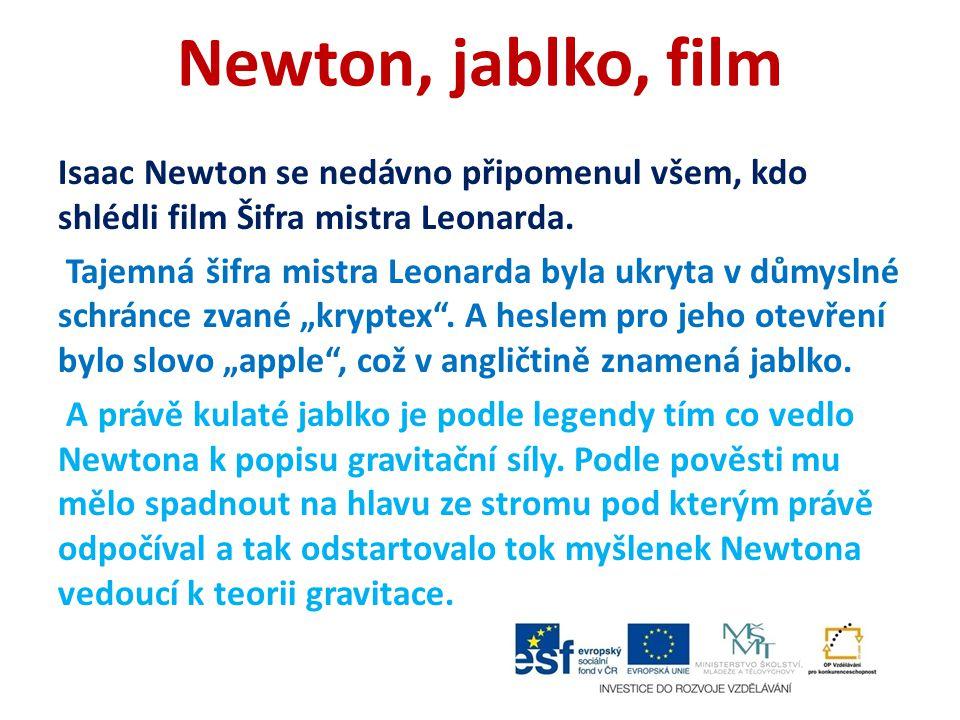 Newton, jablko, film Isaac Newton se nedávno připomenul všem, kdo shlédli film Šifra mistra Leonarda. Tajemná šifra mistra Leonarda byla ukryta v důmy