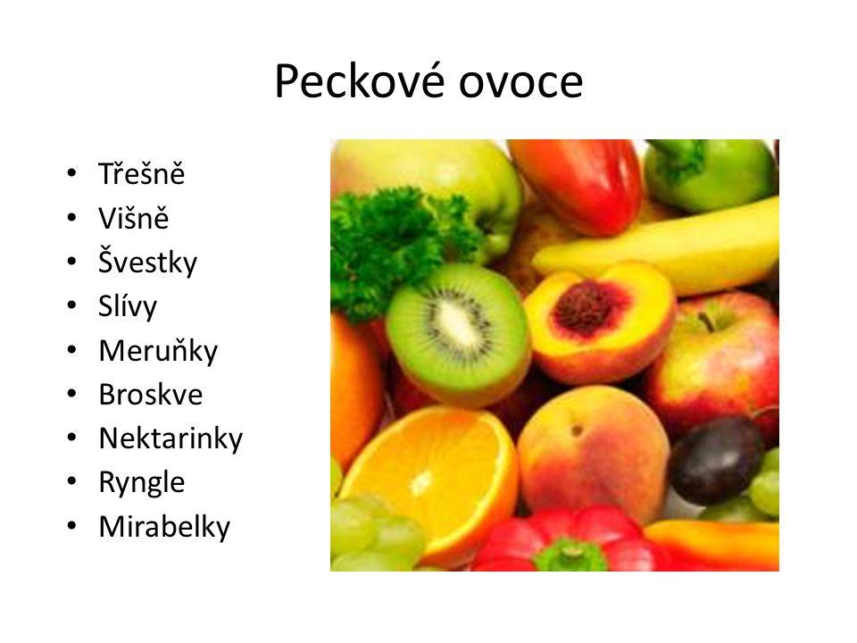 Peckové ovoce Třešně Višně Švestky Slívy Meruňky Broskve Nektarinky Ryngle Mirabelky
