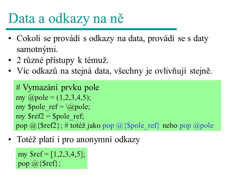 Data a odkazy na ně Cokoli se provádí s odkazy na data, provádí se s daty samotnými.